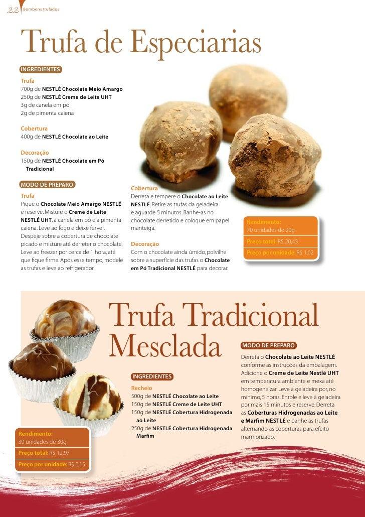 bombons trufados     Trufa de Especiarias INgREDIENTES Trufa 700g de NESTLÉ Chocolate Meio Amargo 250g de NESTLÉ Creme de ...