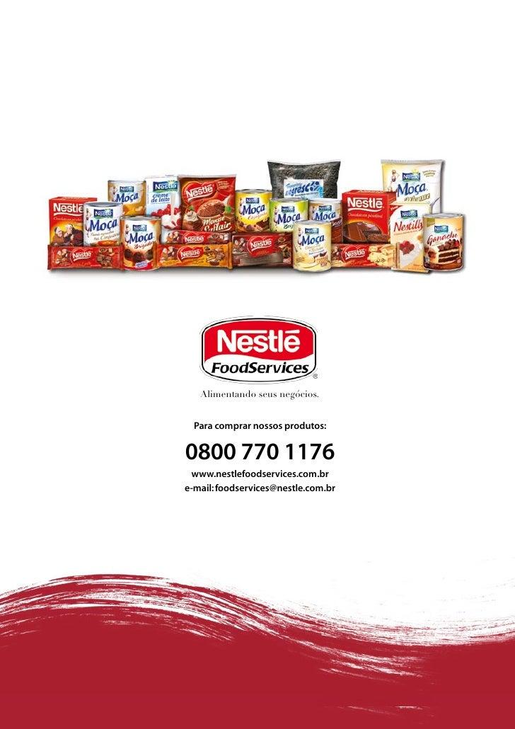 Alimentando seus negócios.     Para comprar nossos produtos:  0800 770 1176  www.nestlefoodservices.com.br e-mail: foodser...