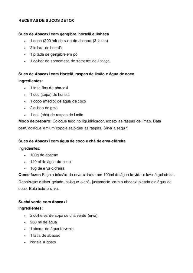 RECEITAS DE SUCOS DETOX Suco de Abacaxi com gengibre, hortelã e linhaça  1 copo (200 ml) de suco de abacaxi (3 fatias)  ...