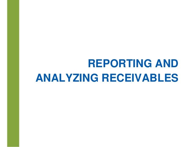 8-1 REPORTING AND ANALYZING RECEIVABLES