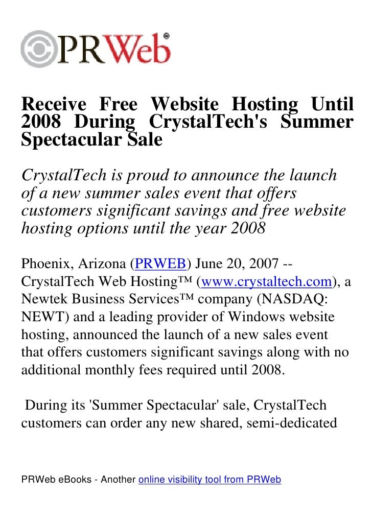 Receive Free Website Hosting Until 2008 During CrystalTech's Summer Spectacular Sale CrystalTech is proud to announce the ...