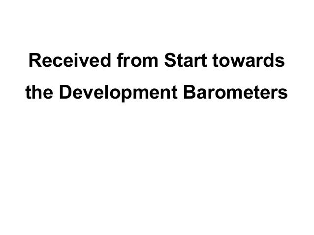 Received from Start towardsthe Development Barometers