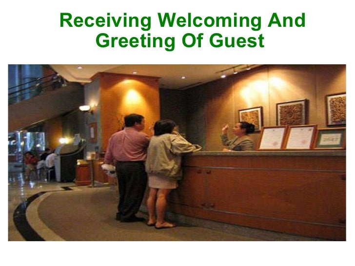 Receiving Welcoming And Greeting Of Guest