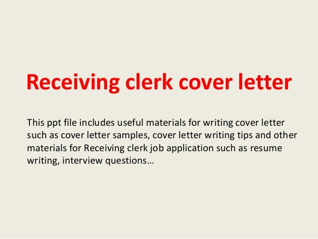 Receiving Clerk Cover Letter This Ppt File Includes Useful Materials For  Writing Cover Letter Such As ...