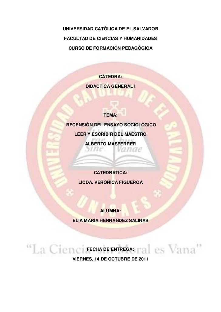 UNIVERSIDAD CATÓLICA DE EL SALVADORFACULTAD DE CIENCIAS Y HUMANIDADES  CURSO DE FORMACIÓN PEDAGÓGICA             CÁTEDRA: ...