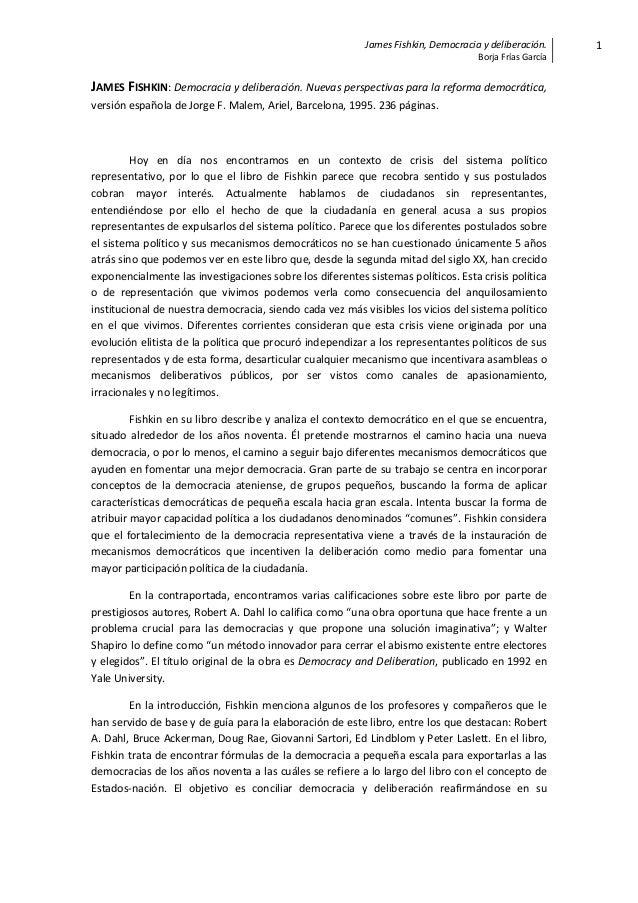 James Fishkin, Democracia y deliberación.Borja Frías García1JAMES FISHKIN: Democracia y deliberación. Nuevas perspectivas ...