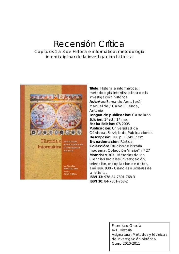 Recensión CríticaCapítulos 1 a 3 de Historia e informática: metodología     interdisciplinar de la investigación histórica...