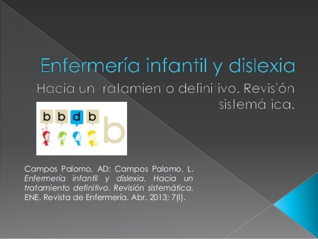 Campos Palomo, AD; Campos Palomo, L. Enfermería infantil y dislexia. Hacia un tratamiento definitivo. Revisión sistemática...