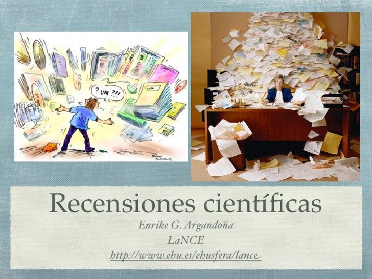 Recensiones científicas            Enrike G. Argandoña                  LaNCE     http://www.ehu.es/ehusfera/lance