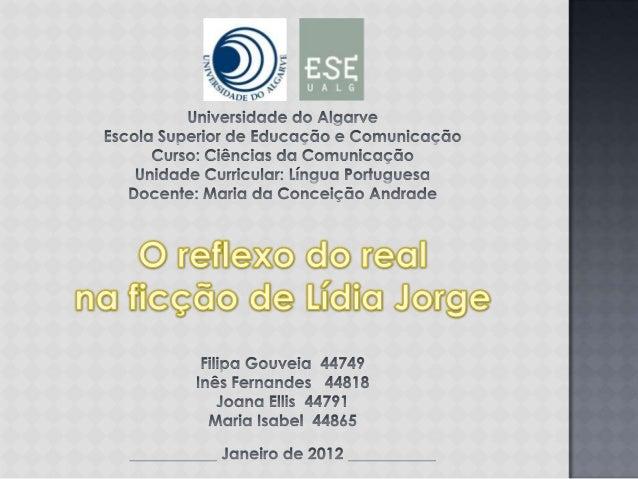 Nome: Lídia Guerreiro Jorge;Data/local de nascimento:Boliqueime (Algarve) a 18 de Junhode 1946;Licenciada em Filologia Rom...