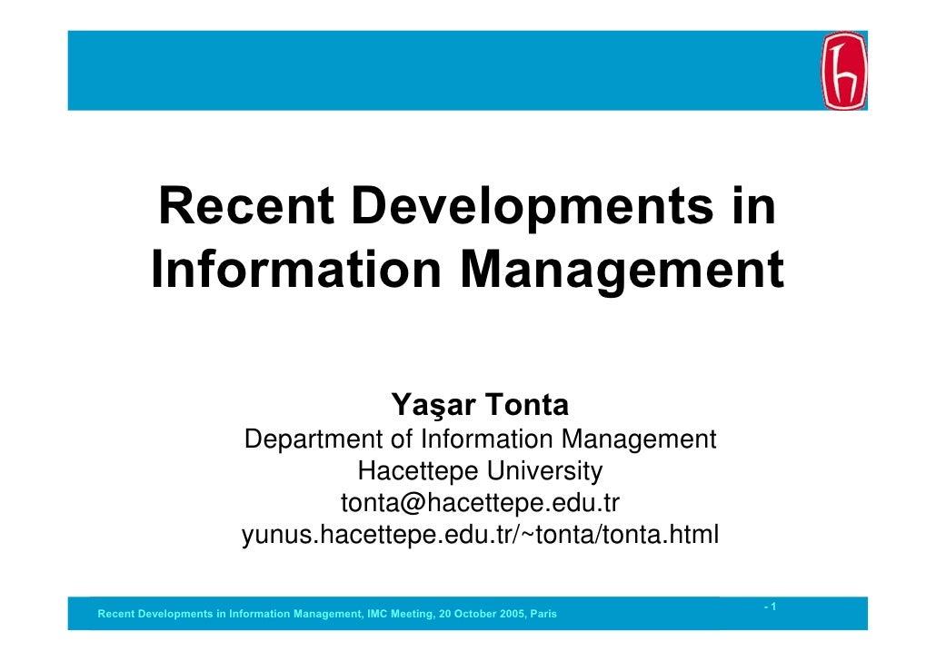 Recent Developments in          Information Management                                                      Yaşar Tonta   ...