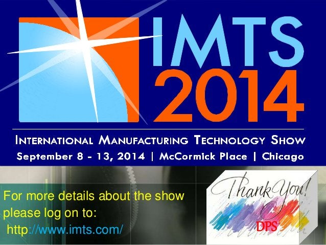 LOGO  For more details about the show  please log on to:  http://www.imts.com/  30  DPS