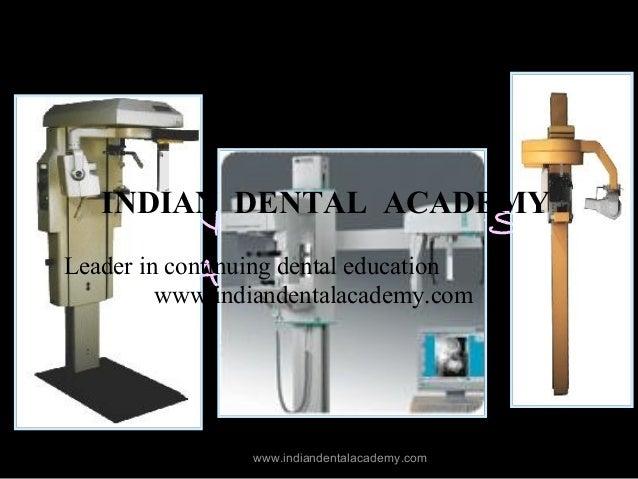 INDIAN DENTAL ACADEMY  RECENT ADVANCES IN Leader in continuingIMAGING DIGITAL dental education www.indiandentalacademy.com...