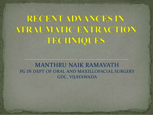 MANTHRU NAIK RAMAVATH PG IN DEPT OF ORAL AND MAXILLOFACIAL SURGERY GDC, VIJAYAWADA