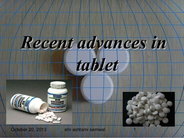 Recent advances in tablet  October 20, 2013  etn ashtami semwal  1