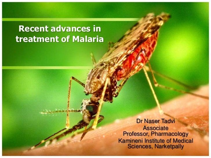 Recent advances intreatment of Malaria                             Dr Naser Tadvi                               Associate ...