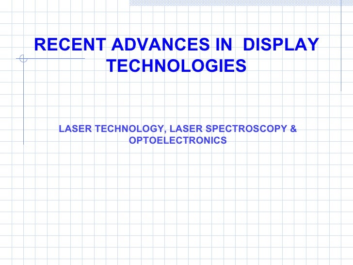 RECENT ADVANCES IN  DISPLAY TECHNOLOGIES LASER TECHNOLOGY, LASER SPECTROSCOPY & OPTOELECTRONICS