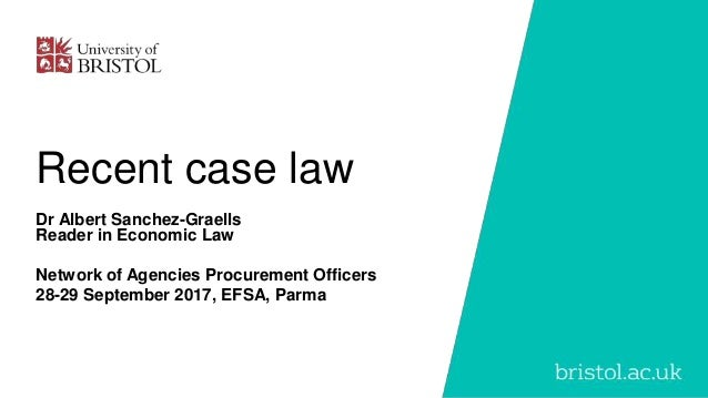 Recent case law Dr Albert Sanchez-Graells Reader in Economic Law Network of Agencies Procurement Officers 28-29 September ...