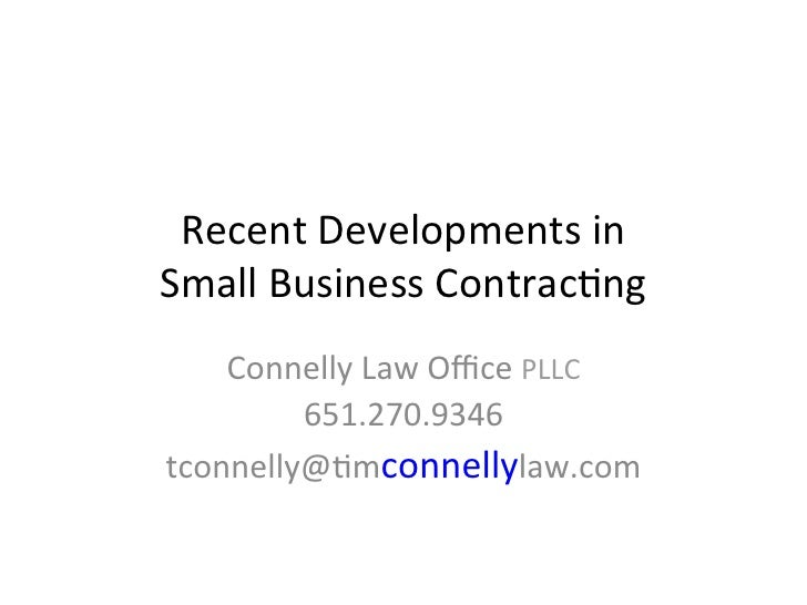 Recent Developments in  Small Business Contrac5ng     Connelly Law Office PLLC          651.270.9346 ...