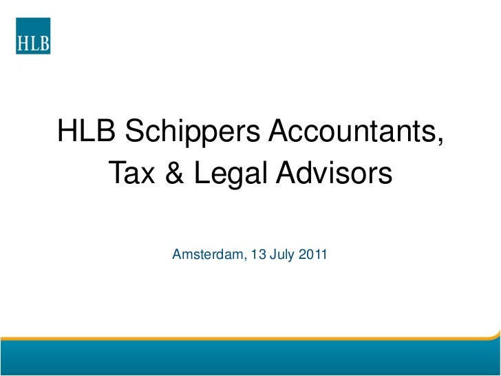 HLB Schippers Accountants,   Tax & Legal Advisors       Amsterdam, 13 July 2011