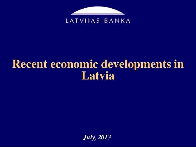 Recent economic developments in Latvia July, 2013