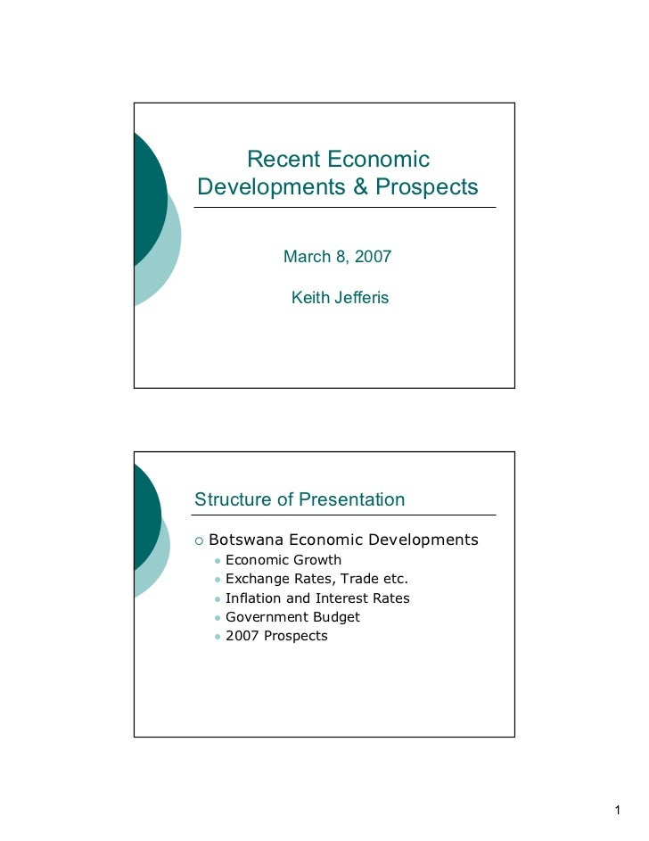 Recent EconomicDevelopments & Prospects           March 8, 2007            Keith JefferisStructure of Presentation Botswan...