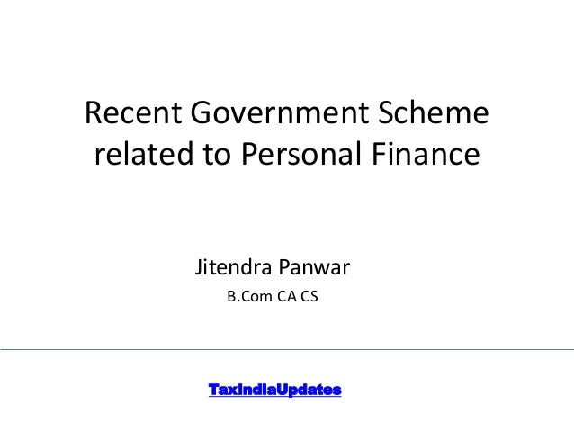 Recent Government Scheme related to Personal Finance Jitendra Panwar B.Com CA CS TaxIndiaUpdates
