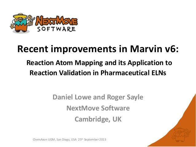 ChemAxon UGM, San Diego, USA 25th September 2013 Recent improvements in Marvin v6: Reaction Atom Mapping and its Applicati...