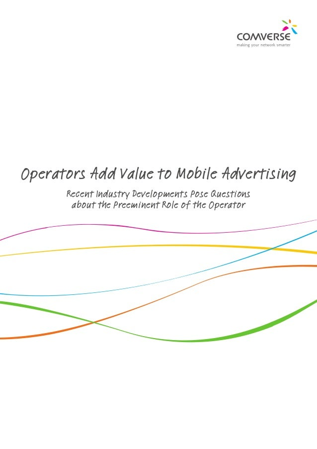 Operators Add Value to Mobile Advertising      Recent Industry Developments Pose Questions       about the Preeminent Role...