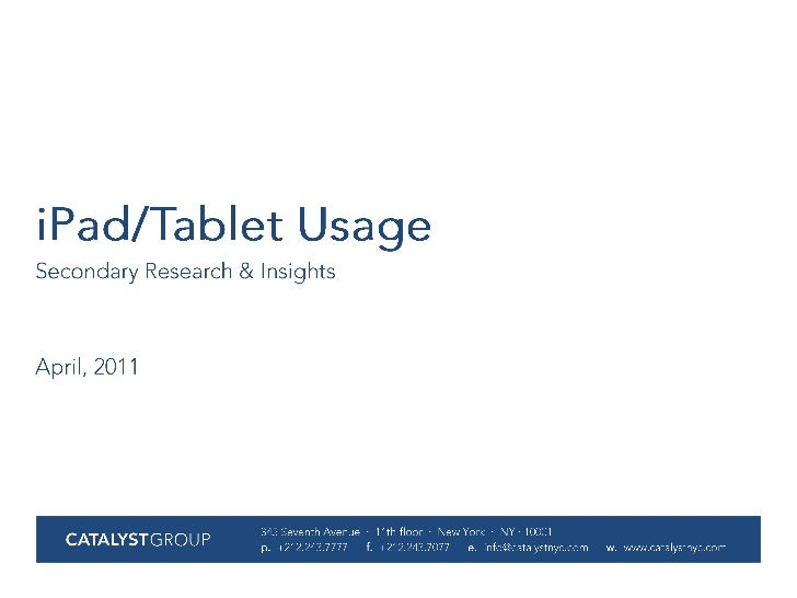 iPad/Tablet Usage<br />Secondary Research & Insights<br />April, 2011<br />