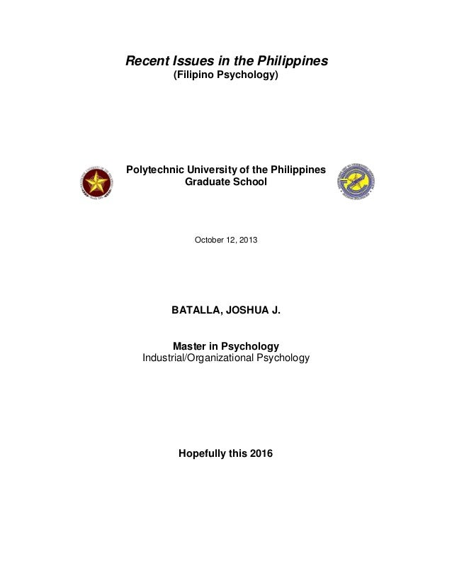Recent Issues in the Philippines (Filipino Psychology)  Polytechnic University of the Philippines Graduate School  October...
