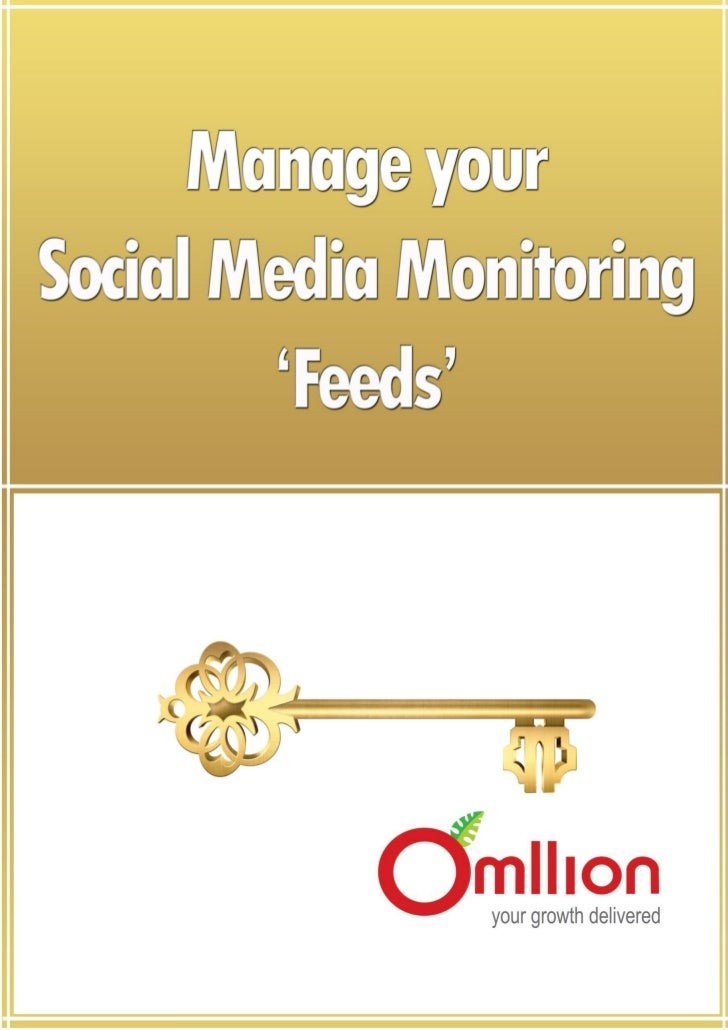 Manage your Social Media Monitoring 'Feeds'        Chapter I Introduction to Social Media Monitoring Feeds                ...