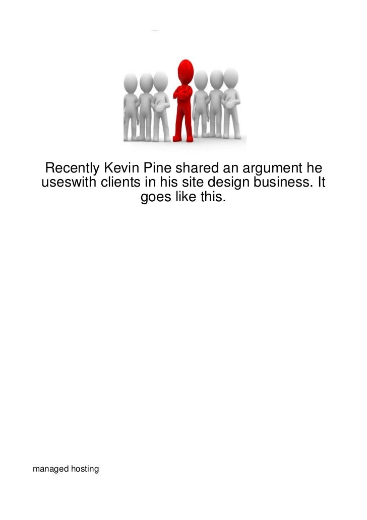 Recently Kevin Pine shared an argument he  useswith clients in his site design business. It                  goes like thi...