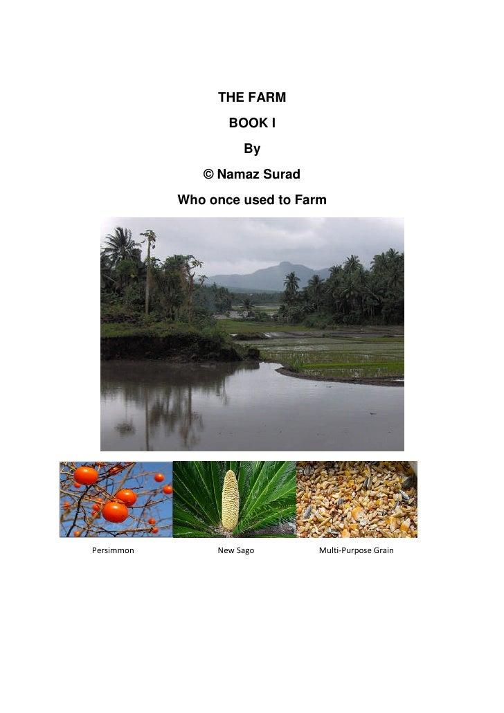THE FARM                    BOOK I                       By                © Namaz Surad             Who once used to Farm...