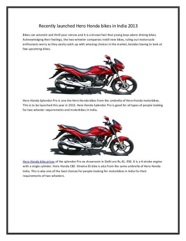 Recently launched Hero Honda bikes in India 2013Bikes can astonish and thrill your nerves and it is a known fact that youn...