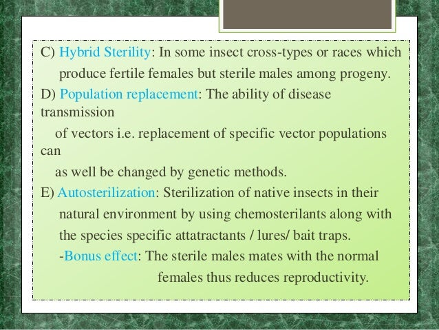 C) Hybrid Sterility: In some insect cross-types or races which produce fertile females but sterile males among progeny. D)...