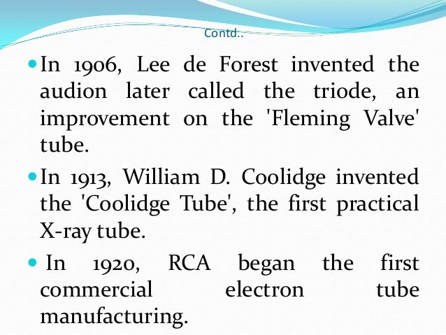 a biography of lee de forest the american inventor of audion vacuum tube Lee de forest (august 26, 1873 – june 30, 1961) was an american inventor with over 300 patents to his credit de forest invented the triode vacuum tube, which ushered in a new age of electronics through its use in the amplification of electrical signals.
