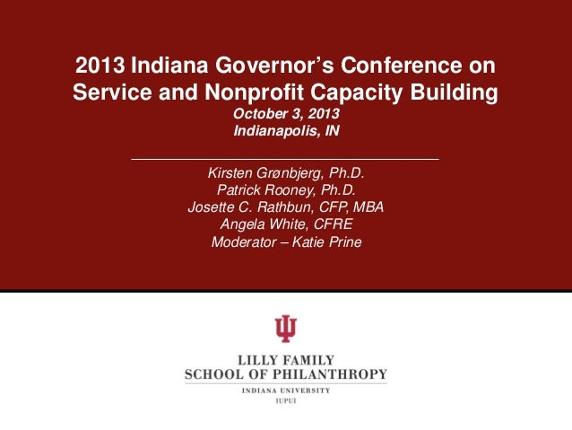 2013 Indiana Governor's Conference on Service and Nonprofit Capacity Building October 3, 2013 Indianapolis, IN Kirsten Grø...