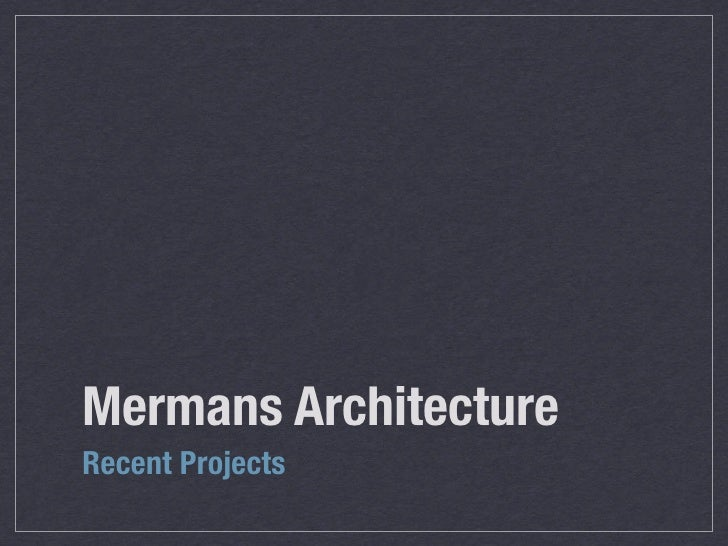 Mermans Architecture Recent Projects