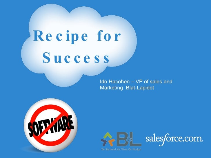 Ido Hacohen – VP of sales and  Marketing  Blat-Lapidot Recipe for Success