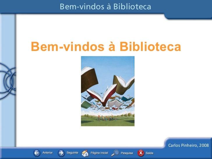 Bem-vindos à Biblioteca