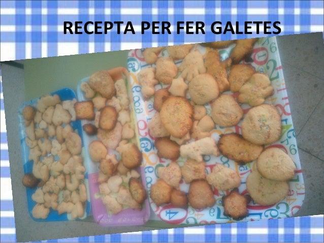 RECEPTA PER FER GALETES