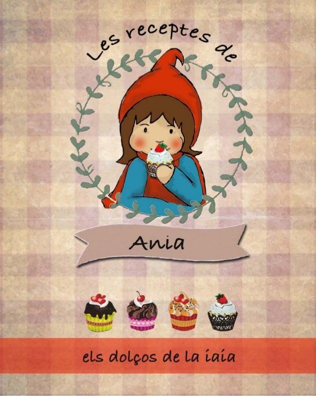 Editat per eMe ,Decembre 2017 Les receptes de la iaia. Redacciò y revisiò: Mireia Corachán Ilustraciò, diseny i maquetaciò...