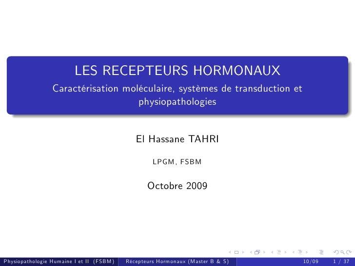 LES RECEPTEURS HORMONAUX                  Caractérisation moléculaire, systèmes de transduction et                        ...