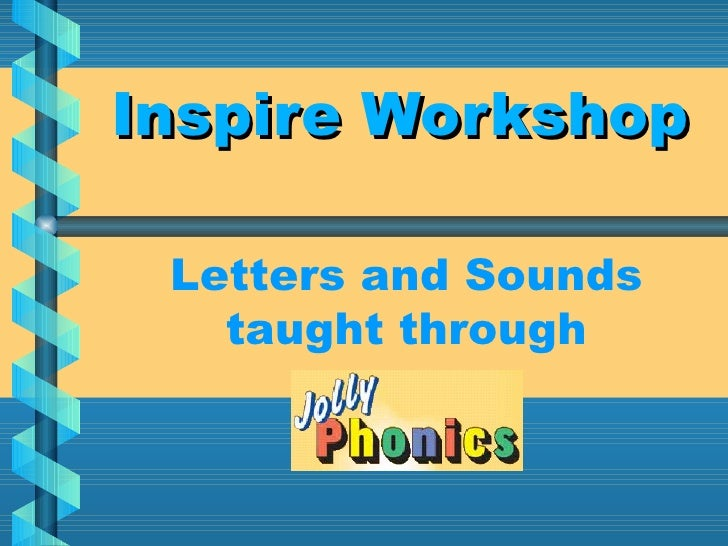 Inspire Workshop Letters and Sounds taught through