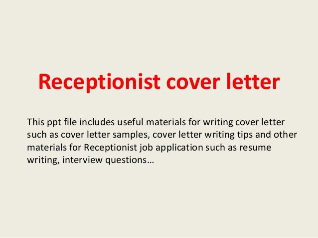 Receptionist Cover Letter This Ppt File Includes Useful Materials For  Writing Cover Letter Such As Cover ...