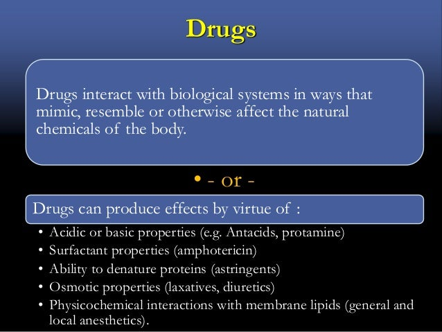 Drugs Drugs interact with biological systems in ways that mimic, resemble or otherwise affect the natural chemicals of the...