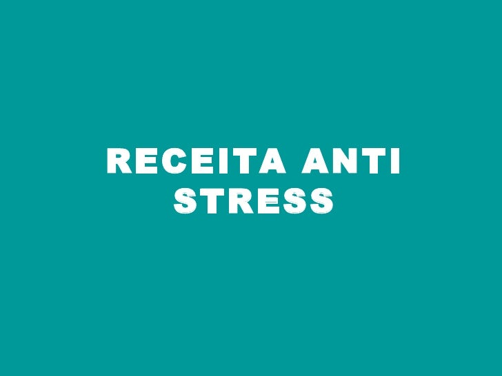 RECEITA ANTI STRESS