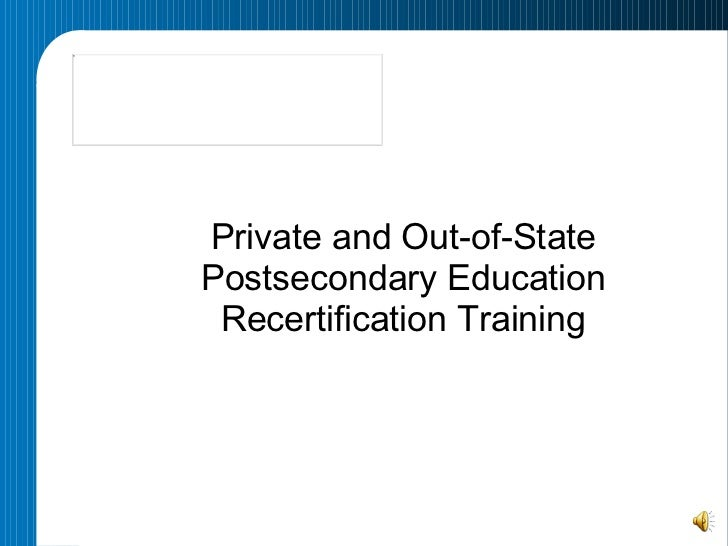 Private and Out-of-State Postsecondary Education Recertification Training