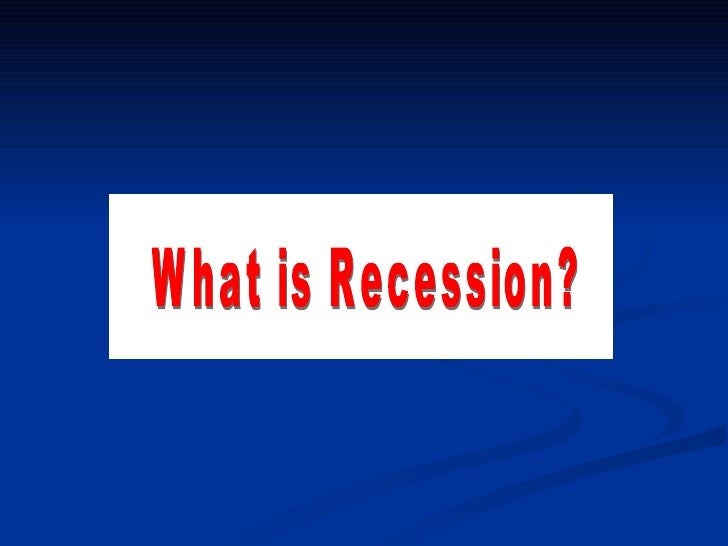 What is Recession?